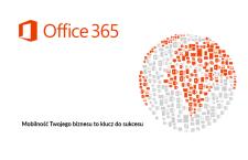 Office365 Microsoft dla biznesu – zagwarantuj sobie przewagę nad konkurencją